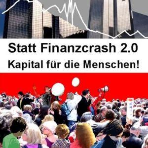 Statt Finanzcrash 2.0 Kapital für die Menschen *Di, 15. Jan*